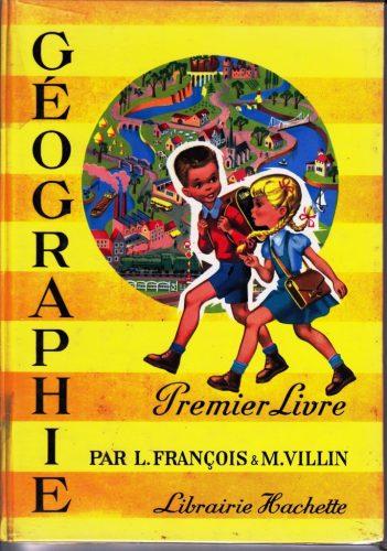 Couverture d'un manuel de CE1: L. FRANCOIS et M. VILLIN, Premier livre de géographie, Hachette, 1955
